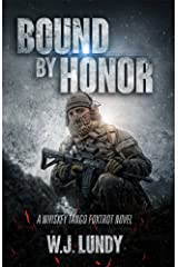 Bound By Honor: A Whiskey Tango Foxtrot Novel: Book 7 Kindle Edition