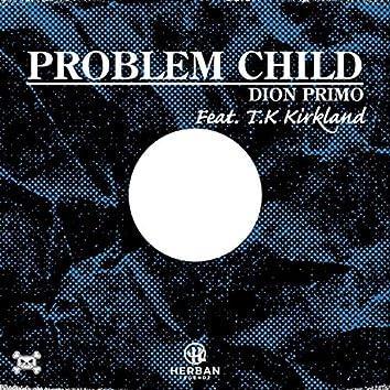 Problem Child (feat. T.K Kirkland)