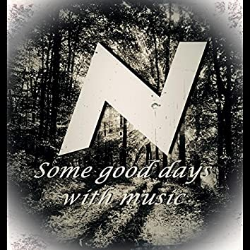 Some Good Days with Music