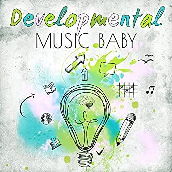 Developmental Music Baby – Famous Composers for Baby, Train Brain Your Child, Smart, Little Baby, Music for Listening and Relaxation