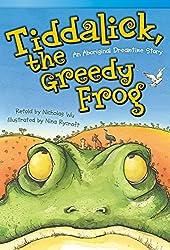 Tiddalick, the Greedy Frog by Nicholas Wu