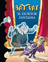El escritor fantasma (Serie Bat Pat 17) (Spanish Edition)