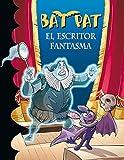 Bat Pat 17: el escritor fantasma (Serie Bat Pat)...
