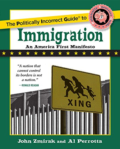 Image of The Politically Incorrect Guide to Immigration (The Politically Incorrect Guides)