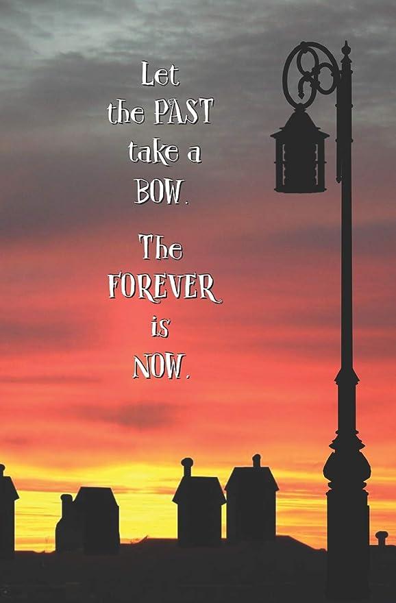 感度ヨーグルト太字Let the Past Take a Bow. The Forever is Now.: Blank Journal and Musical Theater Quote