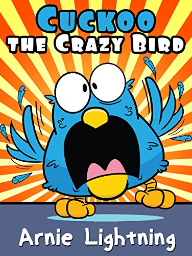 Cuckoo the Crazy Bird: Funny Short Stories for Kids (Early Bird Reader Book 7)