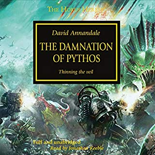 The Damnation of Pythos     The Horus Heresy, Book 30              By:                                                                                                                                 David Annandale                               Narrated by:                                                                                                                                 Jonathan Keeble                      Length: 12 hrs and 40 mins     73 ratings     Overall 4.2