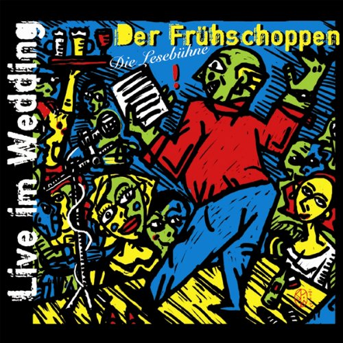 Der Frühschoppen. Live im Wedding. Die Lesebühne audiobook cover art