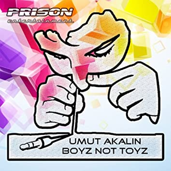 Boyz Not Toyz Ep