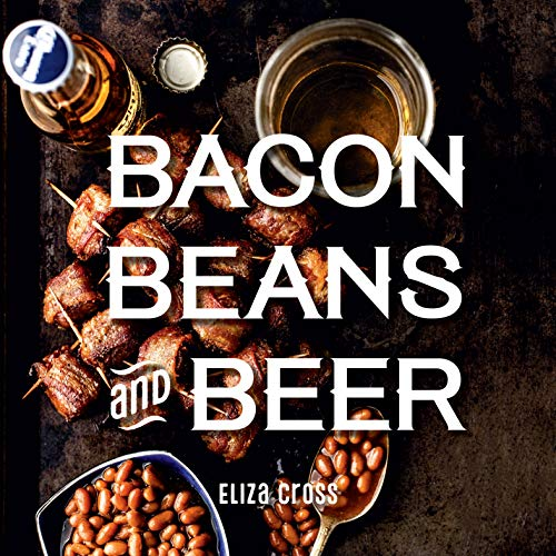 Bacon, Beans, and Beer (English Edition)