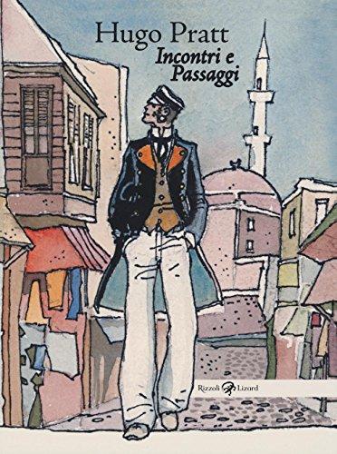 Hugo Pratt. Incontri e passaggi. Ediz. illustrata
