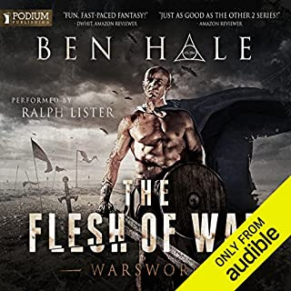The Flesh of War     Warsworn, Book 1              By:                                                                                                                                 Ben Hale                               Narrated by:                                                                                                                                 Ralph Lister                      Length: 11 hrs and 20 mins     65 ratings     Overall 4.8
