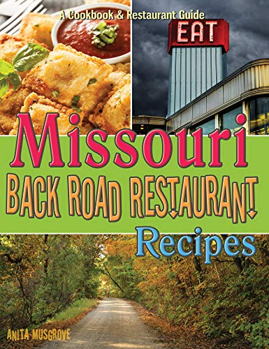 Missouri Back Road Restaurant Recipes Cookbook (State Back Road Restaurants Cookbook) (English, Spanish, French, Italian, German, Japanese, Russian, ... Gujarati, Bengali and Korean Edition)