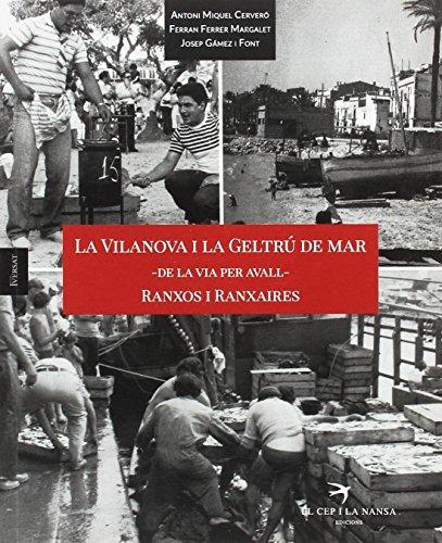 La Vilanova I La Geltrú De mar - De La Via Per Avall - Ranxos I Ranxaires: 9 (Sèrie Versat)