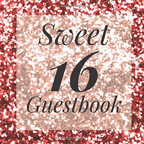 Sweet 16 Guestbook: Signing Book with Photo Space and Gift Log - Sweet 16 Autograph Book