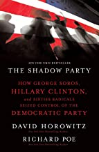 Download The Shadow Party: How George Soros, Hillary Clinton, and Sixties Radicals Seized Control of the Democratic Party PDF