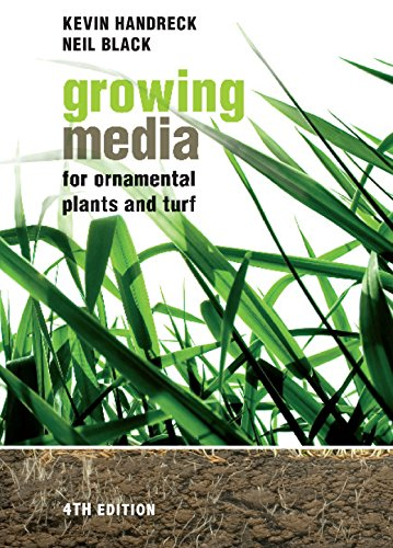Compare Textbook Prices for Growing Media for Ornamental Plants and Turf Fourth Edition, Fourth edition Edition ISBN 9781742230825 by Handreck, Kevin,Black, Neil