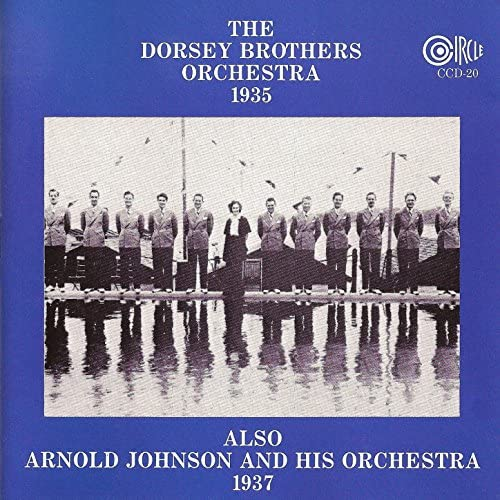 The Dorsey Brothers Orchestra & Arnold Johnson and His Orchestra