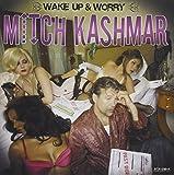 Wake Up & Worry - Mitch Kashmar