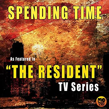"Spending Time (As Featured in ""The Resident"" TV Series)"