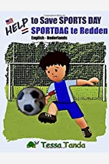 Help to Save Sports Day Help sportdag te redden: Interactive Picture Book with Activities/Games for ages 3-8. Find the right gear for playing ... School. #1 (Help to Save (bilingual), Band 1) Taschenbuch
