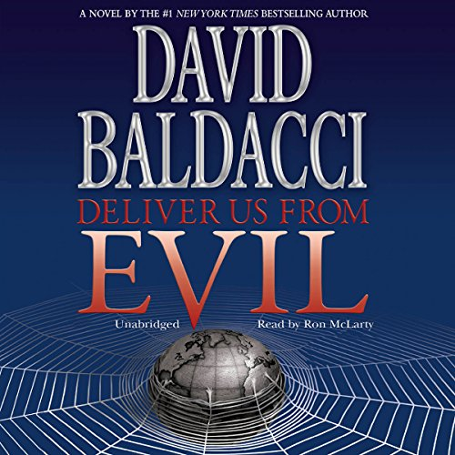 Deliver Us from Evil                   By:                                                                                                                                 David Baldacci                               Narrated by:                                                                                                                                 Ron McLarty                      Length: 6 hrs and 9 mins     50 ratings     Overall 4.1