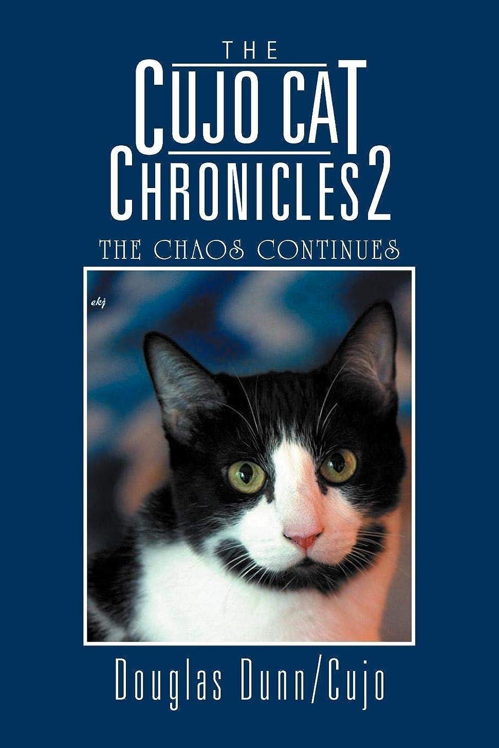 インチ成熟溶接The Chaos Continues (The Cujo Cat Chronicles)