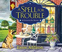 A Spell for Trouble (Enchanted Bay Mysteries)