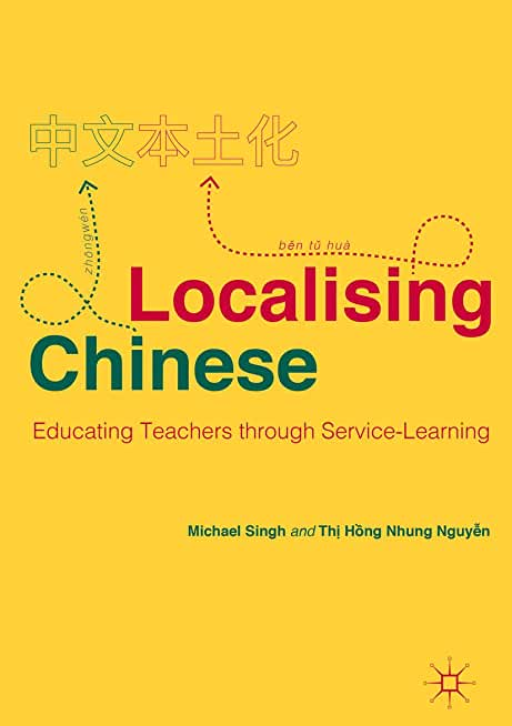 Localising Chinese: Educating Teachers through Service-Learning (Palgrave Studies in Teaching and Learning Chinese) (English Edition)