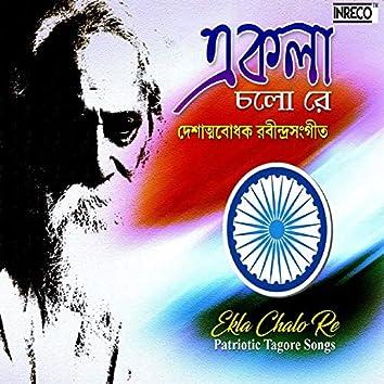 Ekla Chalo Re - Patriotic Tagore Songs