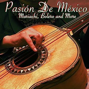 Pasión de Mexico: Traditional Mexican Mariachi, Bolero & More
