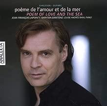 Chausson - Duparc: Poem of Love and the Sea/Chausson - Duparc: Poème de l'amour et de la mer