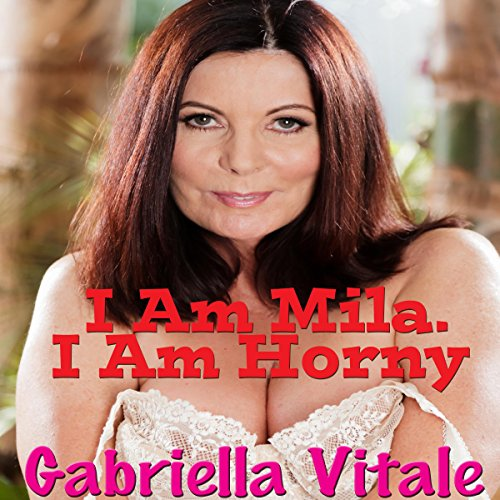 I am Mila. I am Horny. audiobook cover art