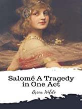 Salomé A Tragedy in One Act (illustrated)