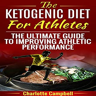 The Ketogenic Diet for Athletes     The Ultimate Guide to Improving Athletic Performance              By:                                                                                                                                 Charlotte Campbell                               Narrated by:                                                                                                                                 Trei Taylor                      Length: 3 hrs and 28 mins     18 ratings     Overall 4.1