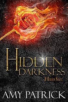 Hidden Darkness, Book 4 of the Hidden Saga by [Amy Patrick]