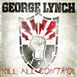 Songtexte von George Lynch - Kill All Control