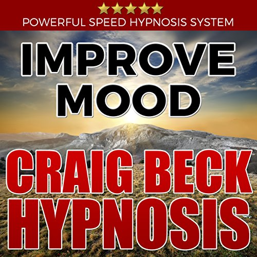 Improve Mood: Craig Beck Hypnosis audiobook cover art