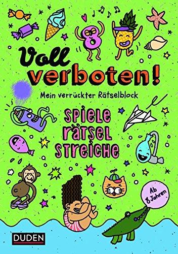 Voll verboten! Mein verrückter Rätselblock 3 – Ab 8 Jahren: Spiele – Rätsel – Streiche