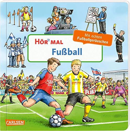 Hör mal (Soundbuch): Fußball: Zum Hören, Schauen und Mitmachen ab 2 Jahren. Nicht nur für kleine Fußballfans