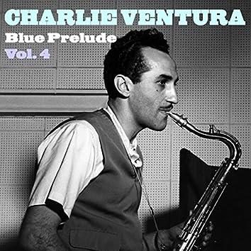 Charlie Ventura Blue Prelude Vol. 4