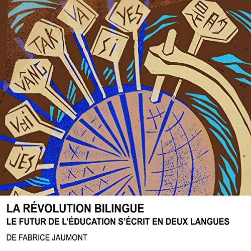 La Révolution bilingue: Le futur de l'éducation s'écrit en deux langues [The Bilingual Revolution: The Future of Education Is Written in Two Languages] audiobook cover art