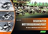 Begrenzter Motorradrennsport: Die Läufe zur DDR-Meisterschaft 1973-1980
