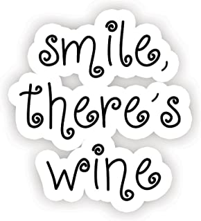 Smile There's Wine - Inspirational Quote Stickers - 2.5