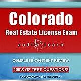Colorado Real Estate License Exam AudioLearn: Complete Audio Review for the Real Estate License Examination in Colorado!