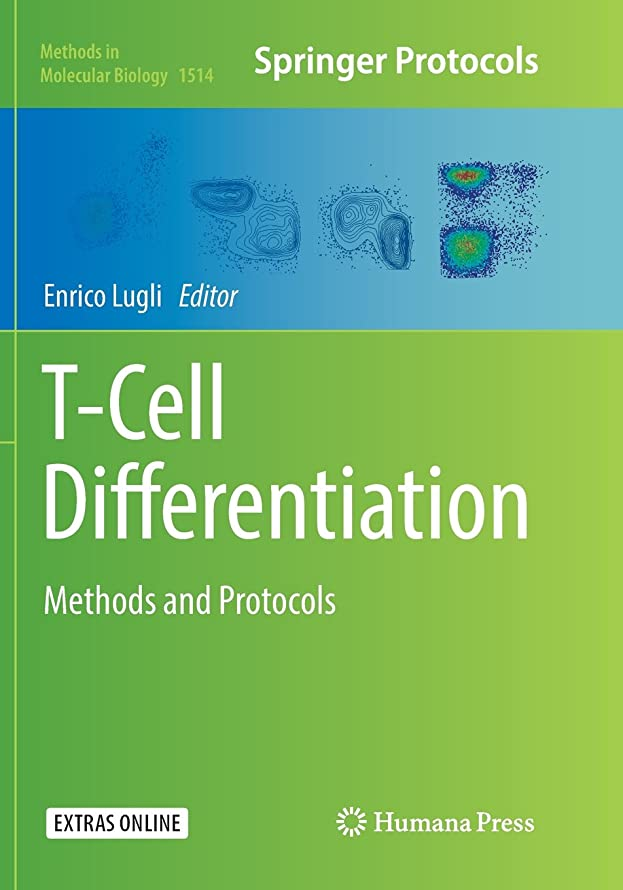 T-Cell Differentiation: Methods and Protocols (Methods in Molecular Biology)