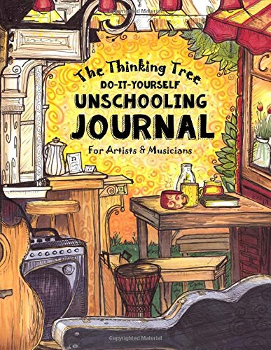 Do It Yourself Unschooling Journal: & Eclectic Learning Handbook (60 Day Emergency Homeschooling Curriculum Plan) (Volume 7)