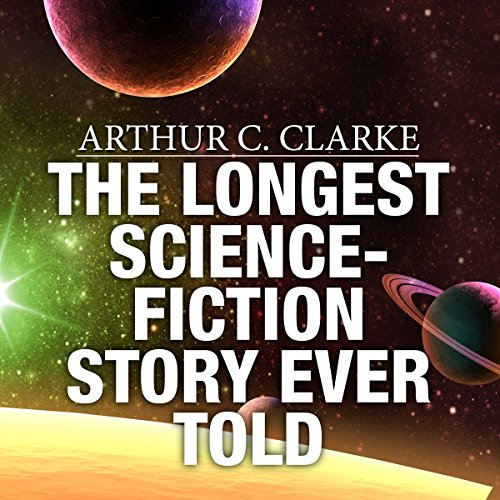 The Longest Science-Fiction Story Ever Told cover art