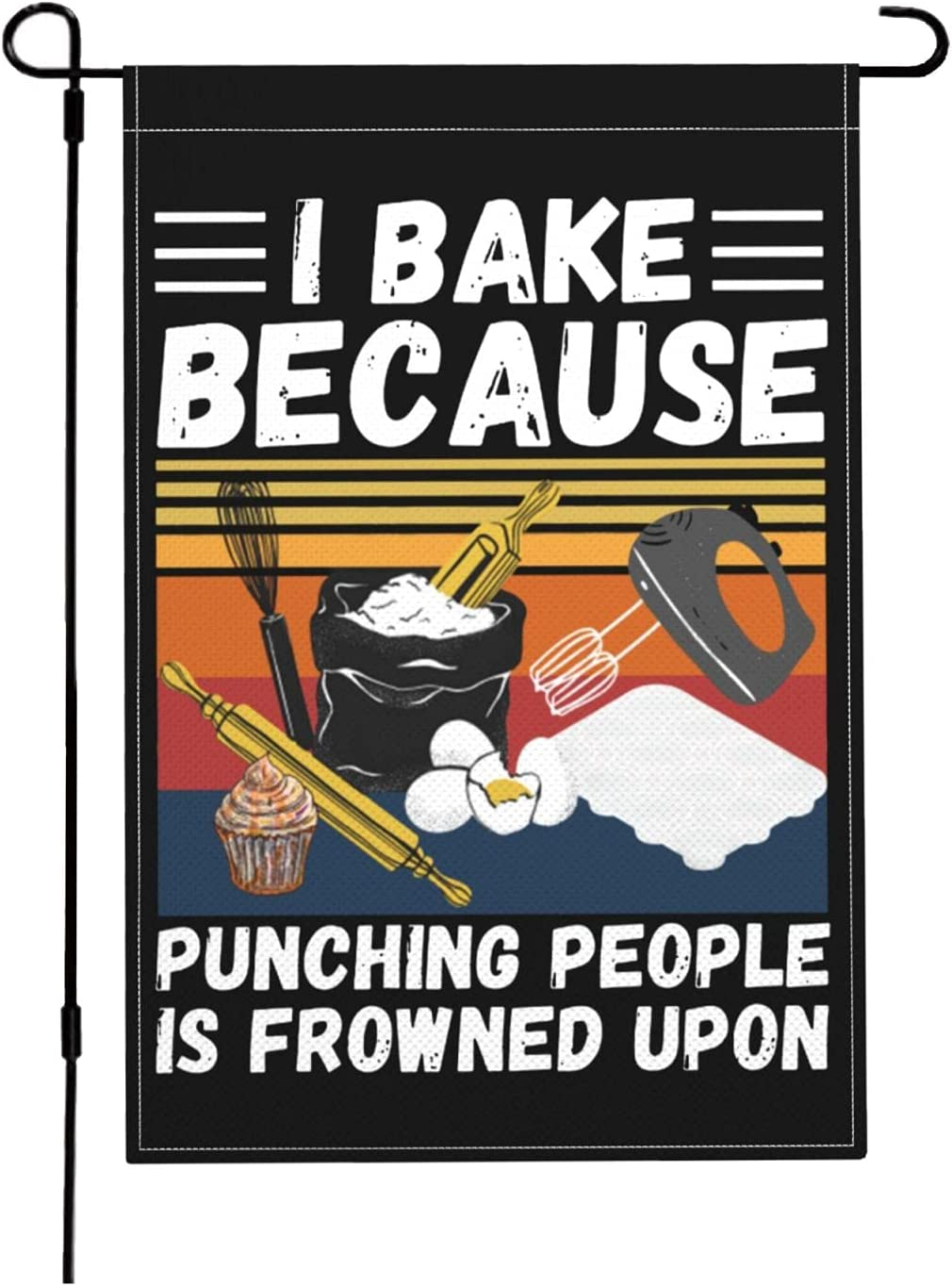 I Bake Because Punching People is Frowned Upon-6 Garden Flag, Double Sided 18x12 Inch Flags Resistant Linen-Like Fabric Outdoor Flag Yard Flag