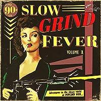 Slow Grind Fever Vol 1 [Analog]